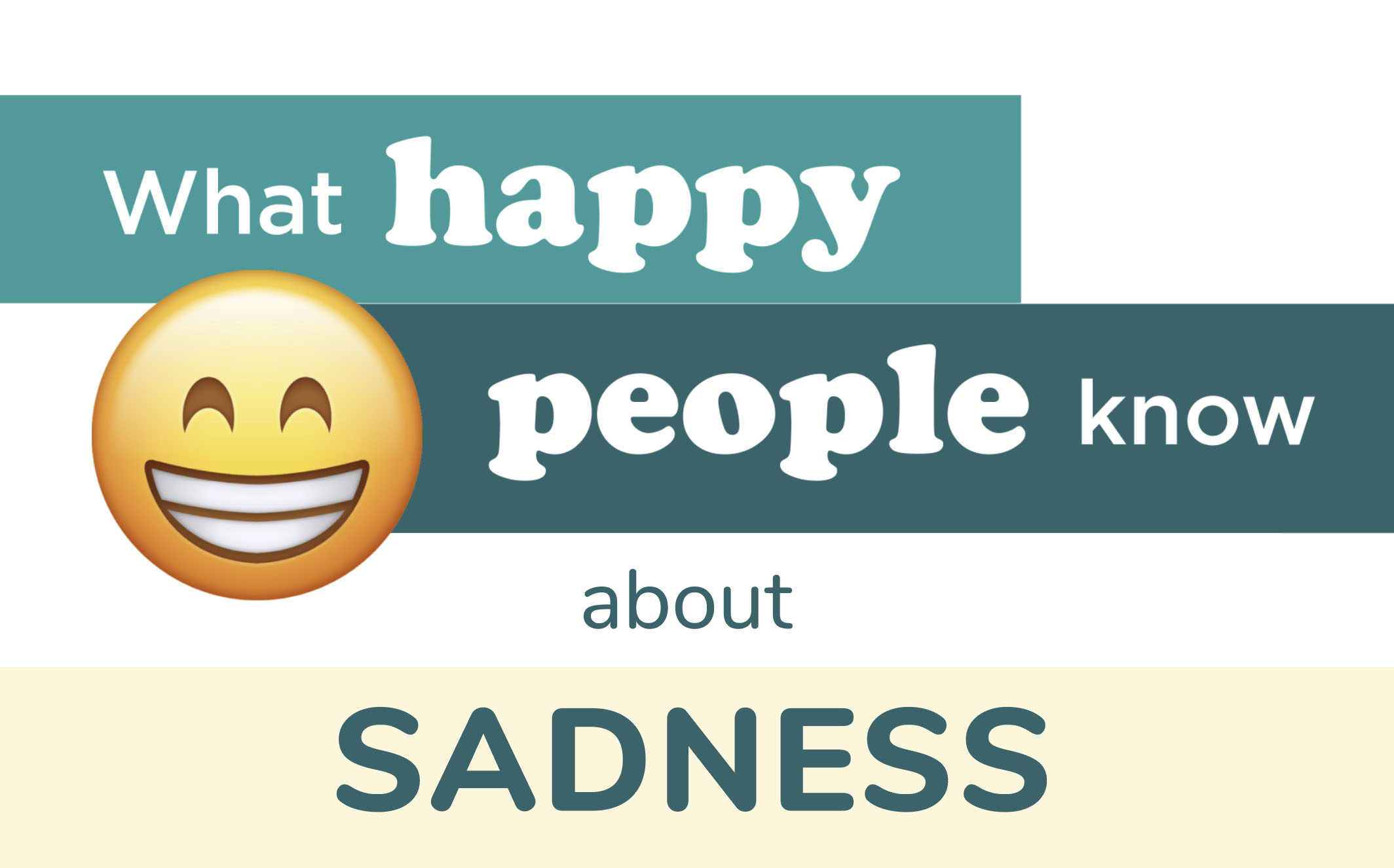 What Happy People Know About Sadness