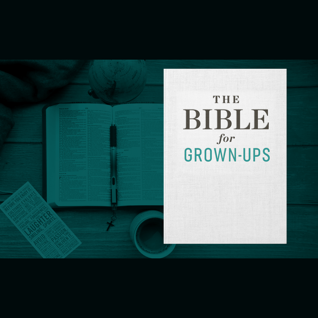 The Bible for Grown-Ups
