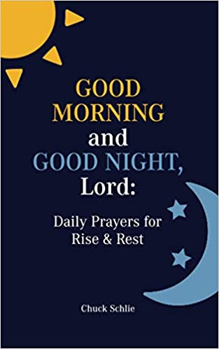 Good Morning and Good Night Lord