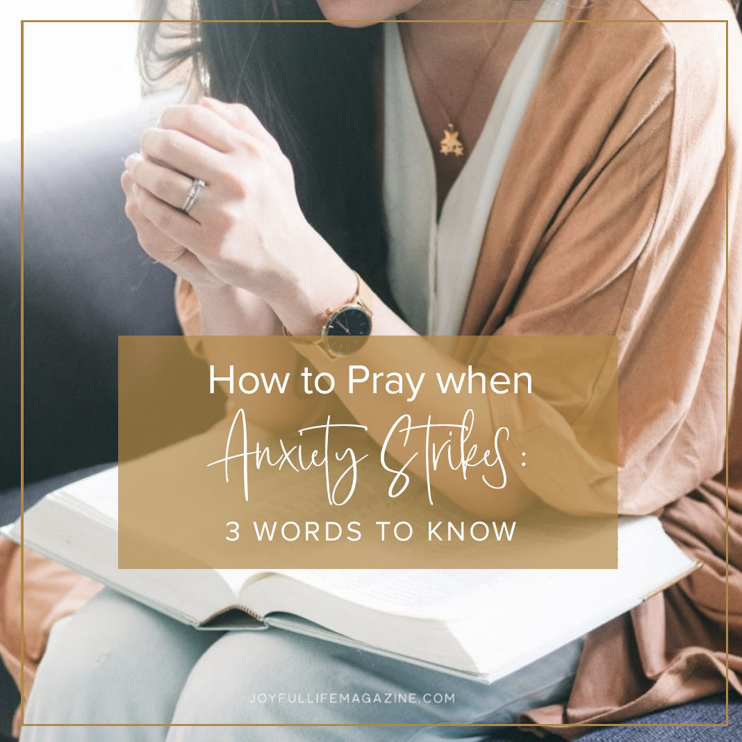 How to Pray When Anxiety Strikes